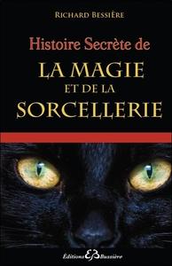 HISTOIRE SECRETE DE LA MAGIE ET DE LA SORCELLERIE