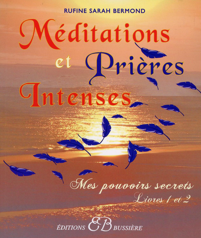 MEDITATIONS ET PRIERES INTENSES - LIVRES 1 ET 2