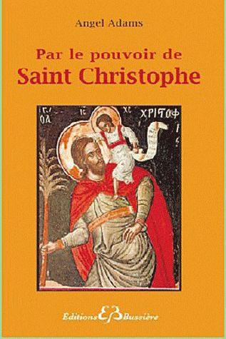 PAR LE POUVOIR DE SAINT CHRISTOPHE