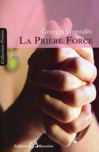 LA PRIERE FORCE