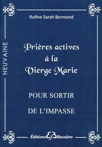 PRIERES ACTIVES A LA VIERGE MARIE - POUR SORTIR DE L'IMPASSE