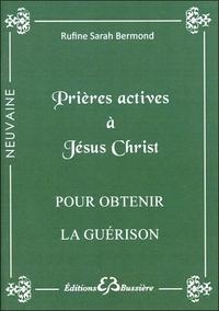 PRIERES ACTIVES A JESUS-CHRIST - POUR OBTENIR LA GUERISON