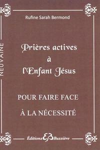 PRIERES ACTIVES A L'ENFANT JESUS - POUR FAIRE FACE A LA NECESSITE