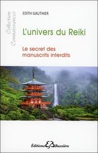L'UNIVERS DU REIKI  - LE SECRET DES MANUSCRITS INTERDITS