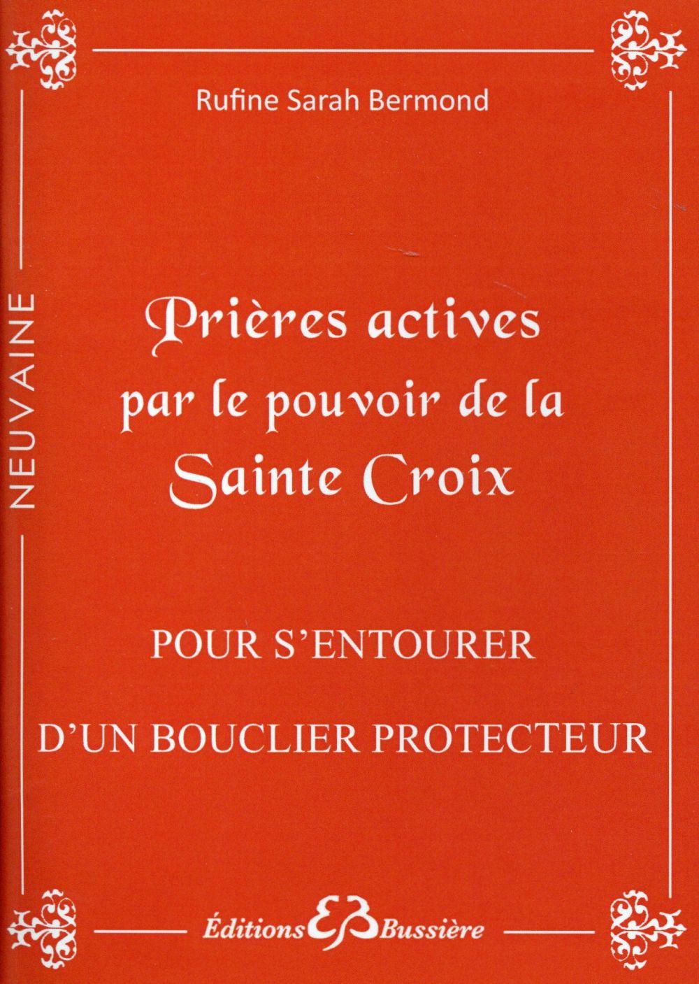PRIERES ACTIVES PAR LE POUVOIR DE LA SAINTE CROIX - POUR S'ENTOURER D'UN BOUCLIER PROTECTEUR