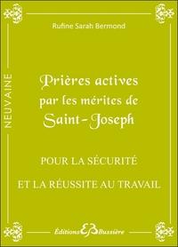 PRIERES ACTIVES PAR LES MERITES DE SAINT JOSEPH - POUR LA SECURITE ET LA REUSSITE AU TRAVAIL