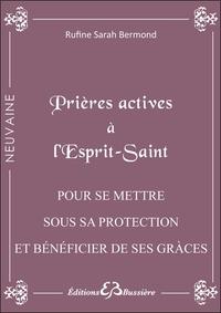 PRIERES ACTIVES A L'ESPRIT SAINT - POUR SE METTRE SOUS SA PROTECTION ET BENEFICIER DE SES GRACES