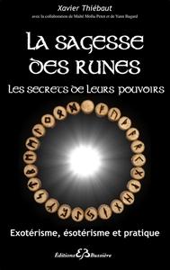 LA SAGESSE DES RUNES - LES SECRETS DE LEURS POUVOIRS