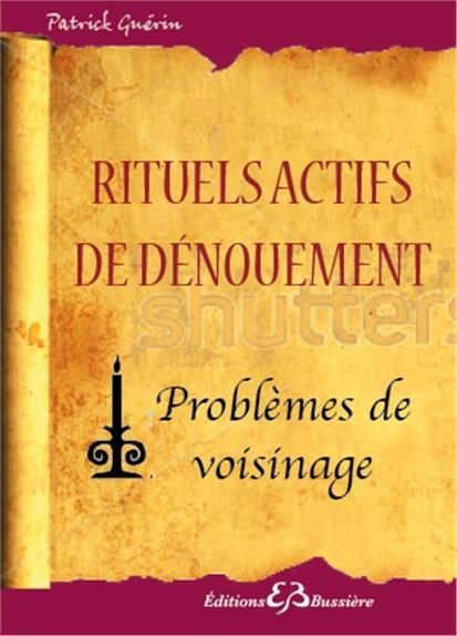 RITUELS ACTIFS DE DENOUEMENT - PROBLEMES DE VOISINAGE
