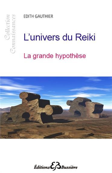 L'UNIVERS DU REIKI - LA GRANDE HYPOTHESE