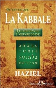 QU'EST-CE QUE LA KABBALE - LES CHEMINS DE L'OEUVRE DIVINE