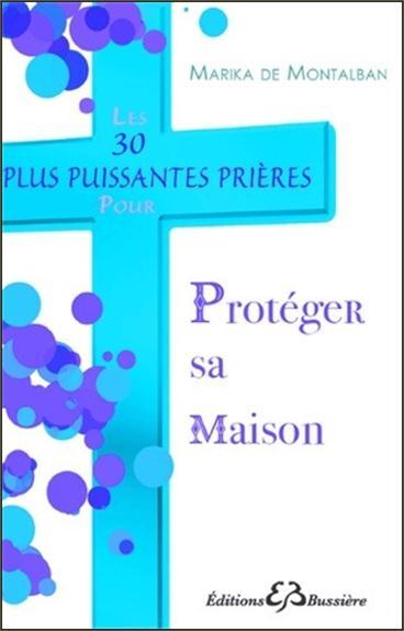 LES 30 PLUS PUISSANTES PRIERES POUR PROTEGER SA MAISON
