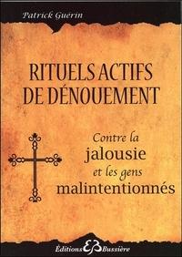 RITUELS ACTIFS DE DENOUEMENT - CONTRE LA JALOUSIE ET LES GENS MALINTENTIONNES