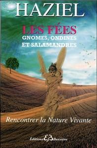 LES FEES, GNOMES, ONDINES ET SALAMANDRES - RENCONTRER LA NATURE VIVANTE