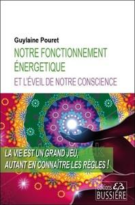 NOTRE FONCTIONNEMENT ENERGETIQUE ET L'EVEIL DE NOTRE CONSCIENCE