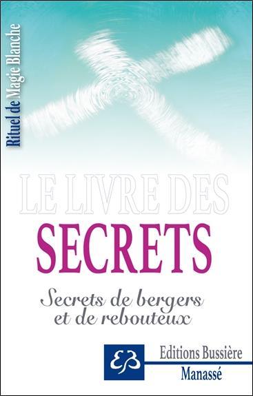 LE LIVRE DES SECRETS - SECRETS DE BERGERS ET DE REBOUTEUX