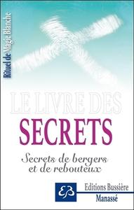 RITUEL DE MAGIE BLANCHE TOME 4 - LE LIVRE DES SECRETS - SECRETS DE BERGERS ET DE REBOUTEUX