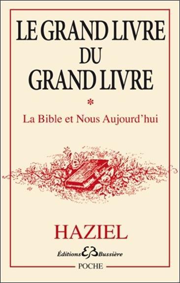 GRAND LIVRE DU GRAND LIVRE TOME 1- LA BIBLE ET NOUS AUJOURD'HUI