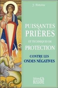 PUISSANTES PRIERES ET TECHNIQUES DE PROTECTION CONTRE LES ONDES NEGATIVES