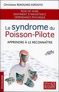 LE SYNDROME DU POISSON-PILOTE - APPRENDRE A LE RECONNAITRE