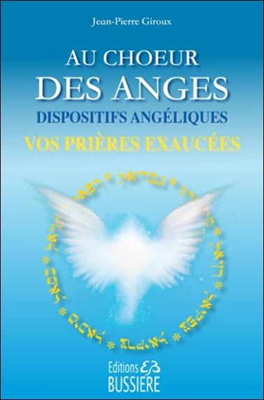 AU CHOEUR DES ANGES - DISPOSITIFS ANGELIQUES & PRIERES EXAUCEES