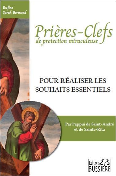 PRIERES-CLEFS DE PROTECTION MIRACULEUSE - POUR REALISER LES SOUHAITS ESSENTIELS