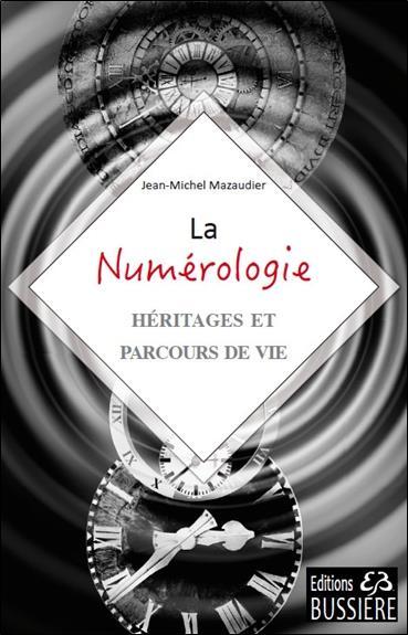 LA NUMEROLOGIE - HERITAGES ET PARCOURS DE VIE