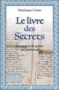 LE LIVRE DES SECRETS - LES MOTS ET LES GESTES QUI GUERISSENT