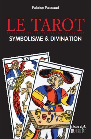LE TAROT - DIVINATION & SYMBOLISME