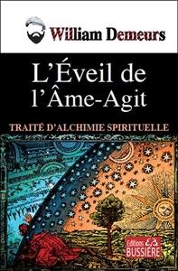 L'EVEIL DE L'AME-AGIT - TRAITE D'ALCHIMIE SPIRITUELLE