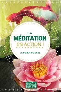 LA MEDITATION EN ACTION !