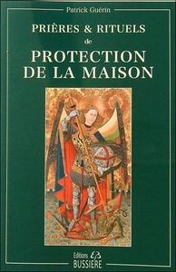 PRIERES & RITUELS DE PROTECTION DE LA MAISON