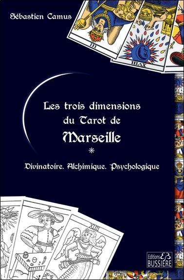LES TROIS DIMENSIONS DU TAROT DE MARSEILLE - DIVINATOIRE - ALCHIMIQUE - PSYCHOLOGIQUE