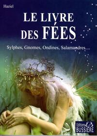 LE LIVRE DES FEES - SYLPHES, GNOMES, ONDINES, SALAMANDRES...