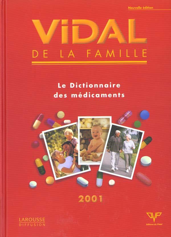 VIDAL DE LA FAMILLE 2001  LE DICTIONNAIRE DES MEDICAMENTS