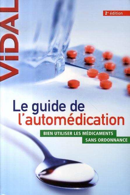 LE GUIDE DE L'AUTOMEDICATION (2E ED) - BIEN UTILISER LES MEDICAMENTS SANS ORDONNANCE