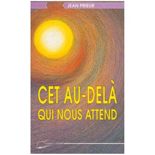 CET AU-DELA QUI NOUS ATTEND
