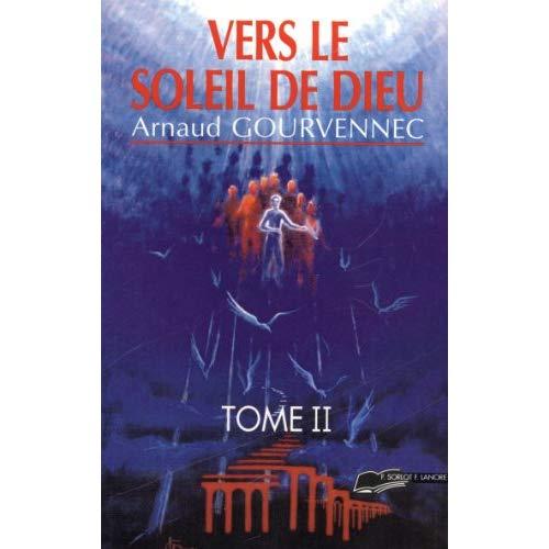 VERS LE SOLEIL DE DIEU (TOME 2)