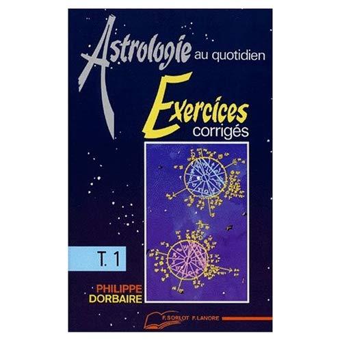 ASTROLOGIE AU QUOTIDIEN : EXERCICES CORRIGES