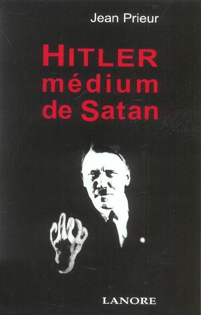 HITLER, MEDIUM DE SATAN