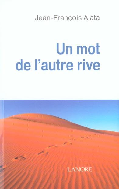 MOT DE L'AUTRE RIVE (UN)