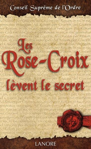 ROSE-CROIX LEVENT LE SECRET (LES)