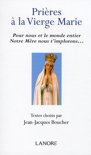 PRIERES A LA VIERGE MARIE