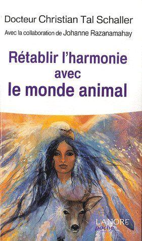 RETABLIR L'HARMONIE AVEC LE MONDE ANIMAL
