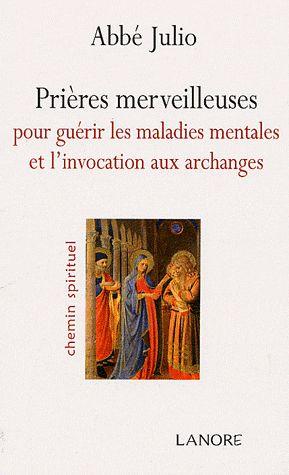 PRIERES MERVEILLEUSES POUR GUERIR LES MALADIES MENTALES ET INVOCATION ARCHANGE