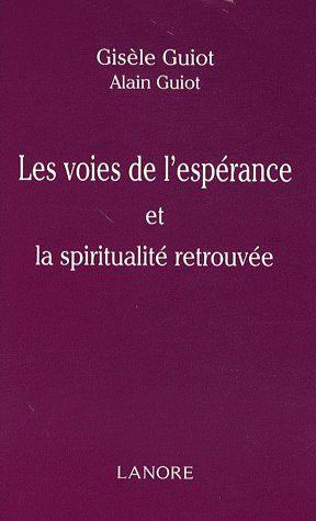 VOIES DE L'ESPERANCE ET LA SPIRITUALITE RETROUVEE (LES)