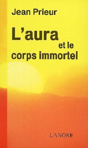 L'AURA ET LE CORPS IMMORTEL