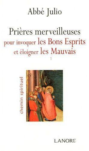 PRIERES MERVEILLEUSES POUR INVOQUER LES BONS ESPRITS ET ELOIGNER LES MAUVAIS