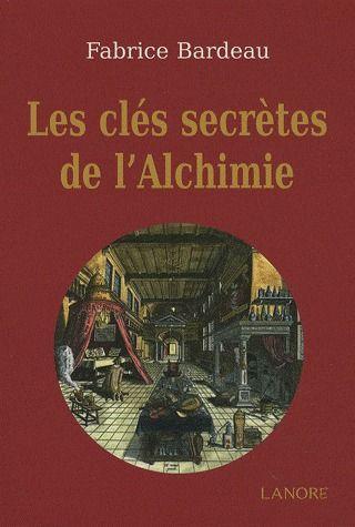 LES CLES SECRETES DE L'ALCHIMIE