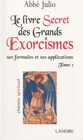 LIVRE SECRET DES GRANDS EXORCISMES (LE) TOME 1